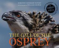 The Call of the Osprey by Dorothy Hinshaw Patent. Photographs by William Muñoz. Scientist in the Field series. Houghton Mifflin Harcourt, June, 2015. 9780544232686. Can the Scientists in the Field …