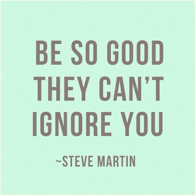 """""""Bo so good they can't ignore you"""" - Steve Martin"""