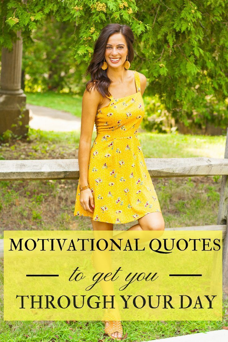 Wearing yellow dress quotes  MY TOP MOTIVATIONAL QUOTES TO GET YOU THROUGH YOUR DAY  Female