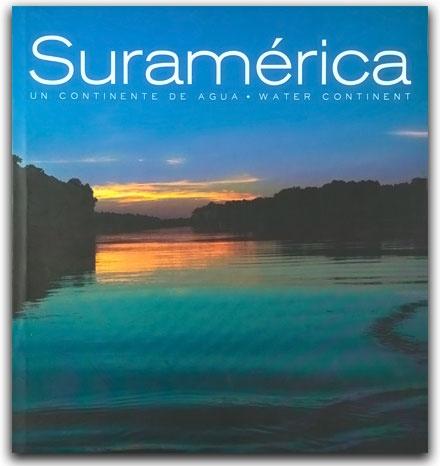 Suramérica un continente de agua-Ediciones Gamma- Ediciones Gamma    http://www.librosyeditores.com/tiendalemoine/arquitectura/2247-suramerica-un-continente-de-agua.html    Editores y distribuidores.