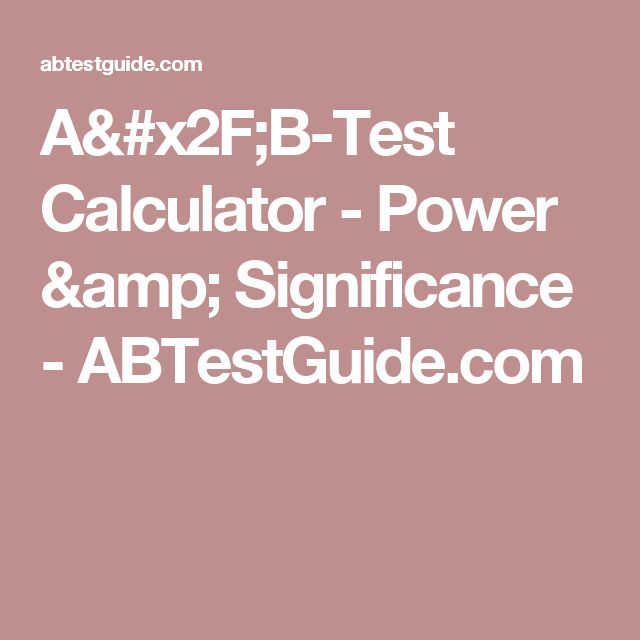 A/B-Test Calculator - Power & Significance - ABTestGuide.com