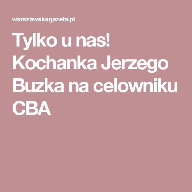 Tylko u nas! Kochanka Jerzego Buzka na celowniku CBA