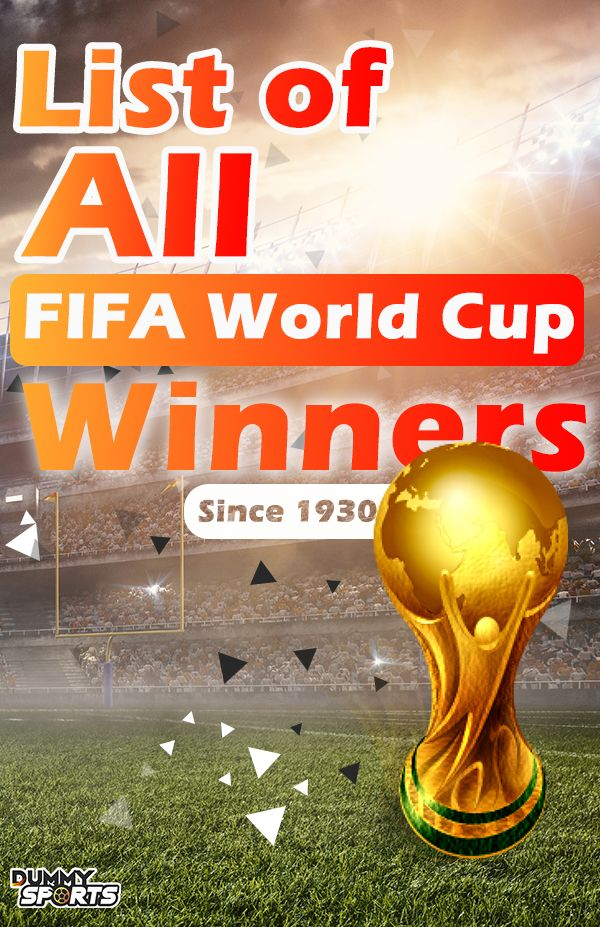 List Of All Fifa World Cup Winners Since 1930 Dummysports World Cup Winners World Cup Fifa World Cup