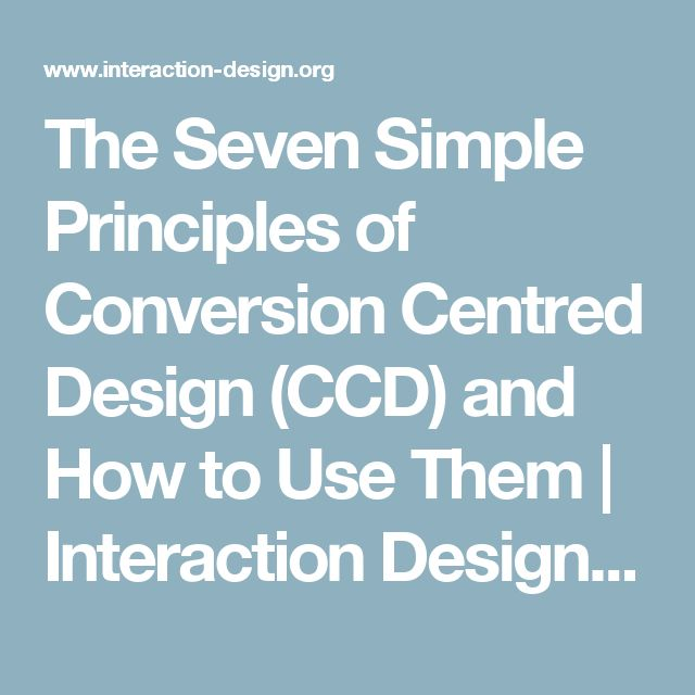 The Seven Simple Principles of Conversion Centred Design (CCD) and How to Use Them | Interaction Design Foundation