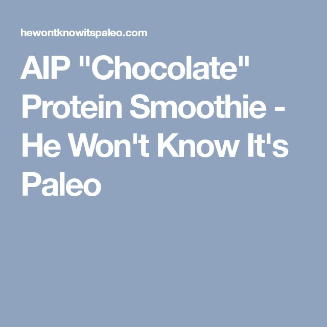 """AIP """"Chocolate"""" Protein Smoothie - He Won't Know It's Paleo"""