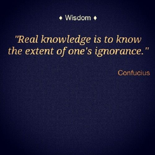 Real knowledge is to know the extent of one's ignorance.   Confucius Picture Quotes   Quoteswave