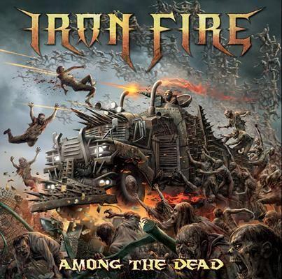 Iron Fire - Among the Dead 2016 Full-length