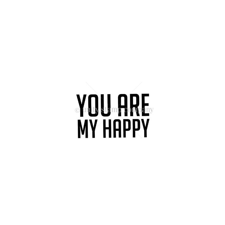 Donna Downey Itty Bitty stamp - You are my Happy