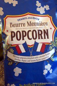 Trader Joe's (or Trader Jacques) is at it again! Another delightful but wacky combination of popcorn, lemon, butter and herbs that is an adult style popcorn! http://www.clubtraderjoes.com/2013/10/trader-joes-beurre-meuniere-popcorn.html