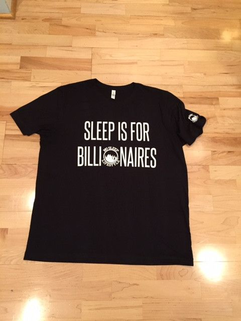 Sleep Is For Billionaires on Front of Tee No Sleep Lifestyle Logo on Sleeve 3.6 oz., 52% combed and ringspun cotton, 48% polyester retail fit; sideseamed; unisex sizing