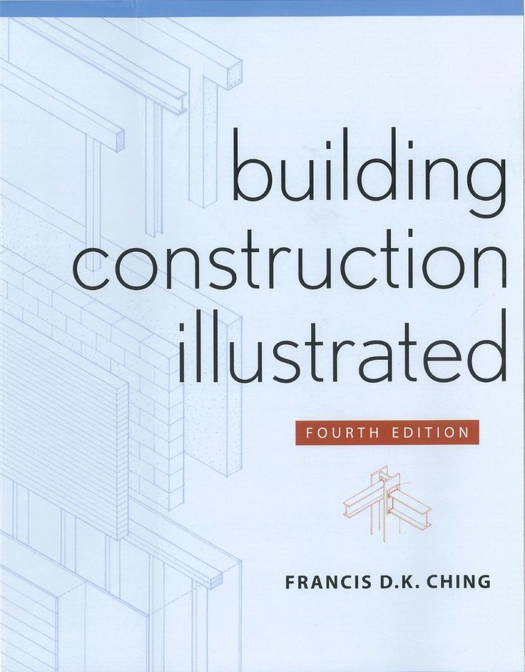 Building Construction Illustrated - Francis D.K. Ching