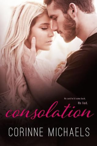 Consolation (The Consolation Duet #1) by Corinne Michaels