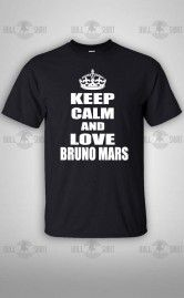 Keep Calm And Love Bruno Mars T-shirt