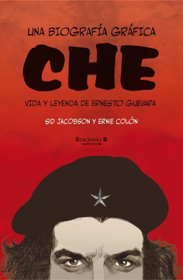 Portada : 'Che, vida y leyenda de Ernesto Guevara', de Sid Jacobson y Ernie Colón.  Aquí podéis hallar un artículo interesante =>   http://www.rtve.es/noticias/20101108/che-comic-imprescindible-sobre-una-las-leyendas-del-siglo/368916.shtml
