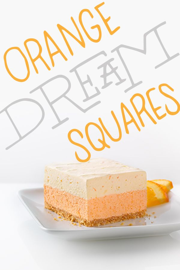 Orange Dream Squares: the dessert other desserts dream about.