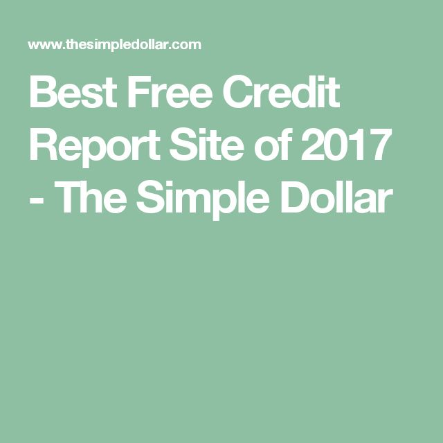 Best Free Credit Report Site of 2017 - The Simple Dollar