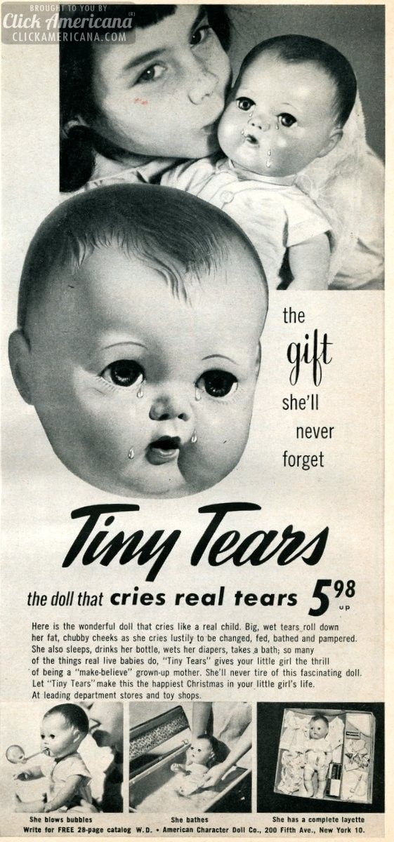 MY DOLLY & ME~Tiny Tears, the doll that cries real tears (1952) I had Tiny Tears and she was my favorite doll!! Fed her a bottle and had to change her diaper. :)