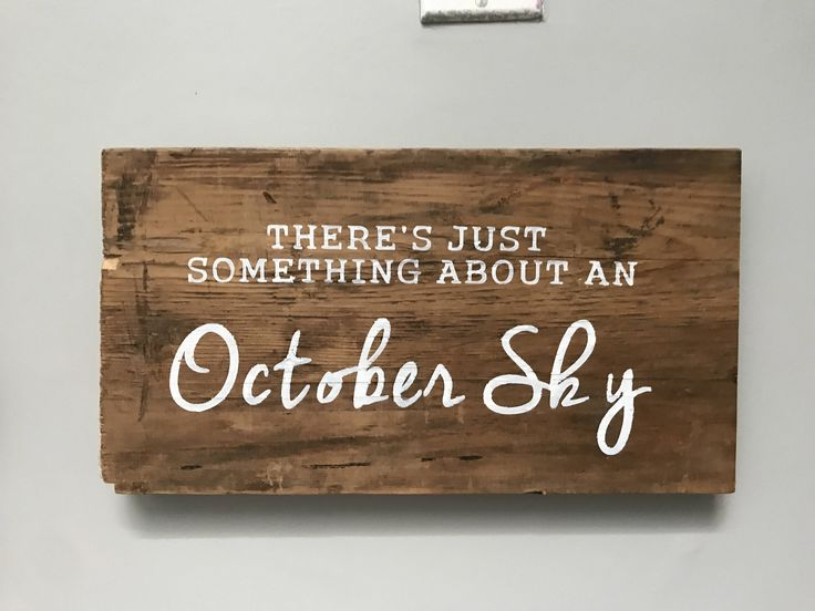 There's just something about an October Sky 🌅  https://www.etsy.com/listing/564807369/october-sky-wood-sign-bare-wood-sign