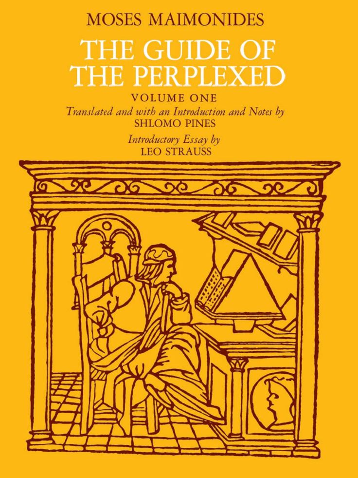 Rabbi Moshe ben Maimon (Maimonides)   The Guide for the Perplexed [Moreh Nevukhim] (1190)