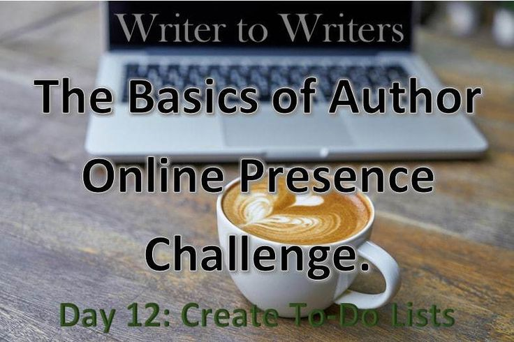 Basics of Author Online Presence Challenge Day 12: Create To-Do Lists #authorbrand #writinggoals #careergoals #authorplatform #bloggingtips #socialmediatips