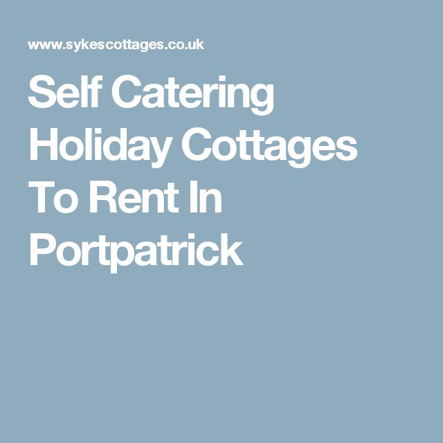 Self Catering Holiday Cottages To Rent In Portpatrick