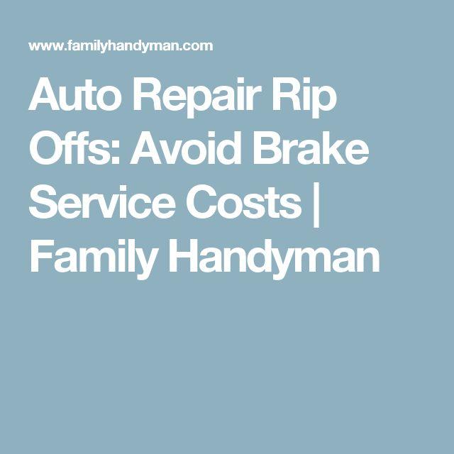 Auto Repair Rip Offs: Avoid Brake Service Costs | Family Handyman