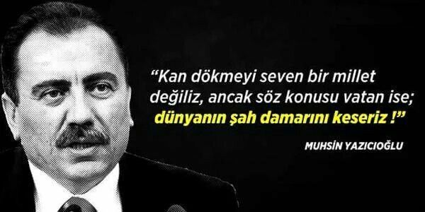 #Turkey #Türkiye Rahmetli Muhsin YAZICIOĞLU mekanın cennet olsun.