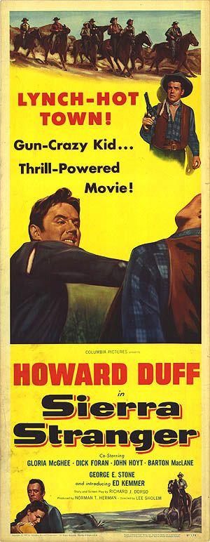 Sierra Stranger (1957)Stars: Howard Duff, Gloria McGehee, Dick Foran, John Hoyt, Barton MacLane, George E. Stone ~  Director: Lee Sholem