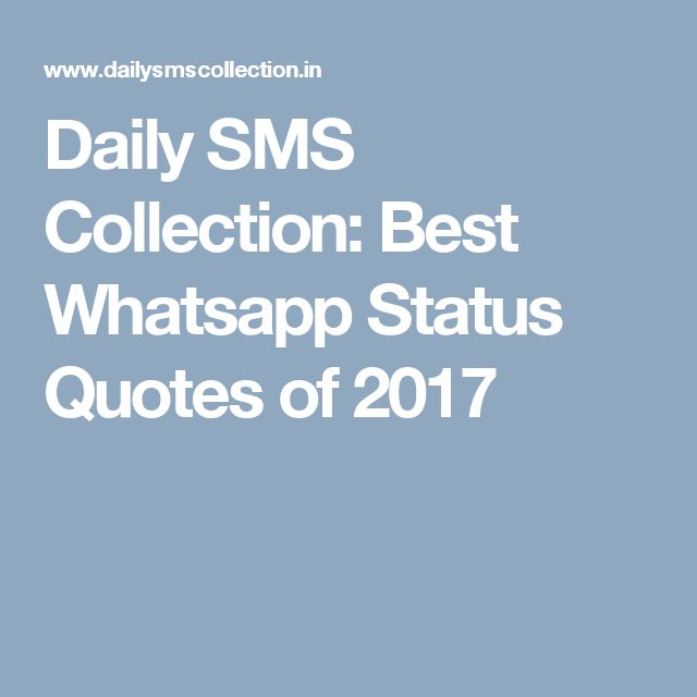 Daily SMS Collection: Best Whatsapp Status Quotes of 2017