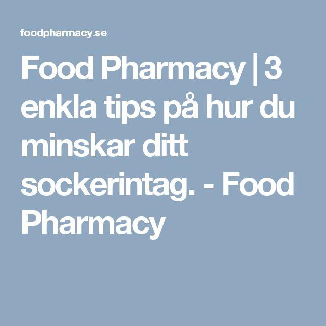 Food Pharmacy | 3 enkla tips på hur du minskar ditt sockerintag. - Food Pharmacy