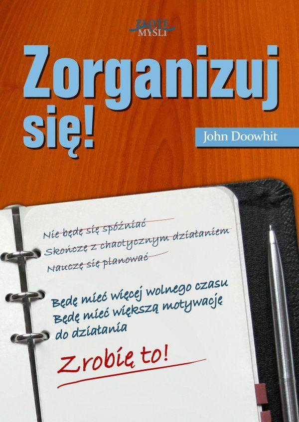 Zorganizuj się! autorstwa J. Doowhita to książka, która ma za zadanie pomóc wszystkim ludziom mającym problem z organizacją swojego czasu. Jest to unikalny poradnik, który ma za zadanie dać właściwe metody i sposoby na to, aby wprowadzić organizację i opanować chaos w swoim życiu. Wyjątkowe, całościowe podejście, dzięki któremu Twoje życie będzie bardziej zorganizowane, a w efekcie będziesz mieć znacznie więcej czasu dla siebie i swoich bliskich…