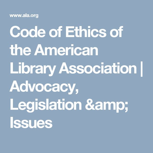 Code of Ethics of the American Library Association | Advocacy, Legislation & Issues