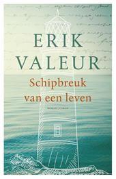 Schipbreuk van een leven   Valeur Erik   9789023499077