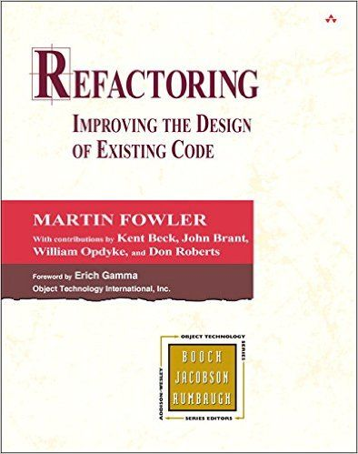 Refactoring: Improving the Design of Existing Code (Object Technology Series): Amazon.co.uk: Martin Fowler, Kent Beck, John Brant, William Opdyke, Don Roberts: 9780201485677: Books