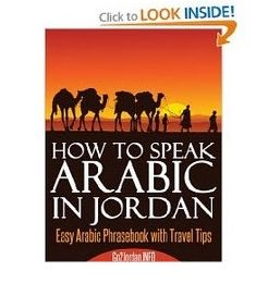 Learning to speak Jordanian Arabic dialect will enable you to easily communicate with locals in Jordan without having to learn Arabic alphabet or grammar and without investing a lot of time and money into a full-blown Arabic language course http://www.your-guide-to-aqaba-jordan.com/how-to-speak-jordanian-arabic.html