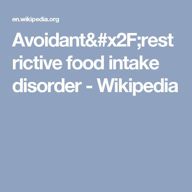 Avoidant/restrictive food intake disorder - Wikipedia