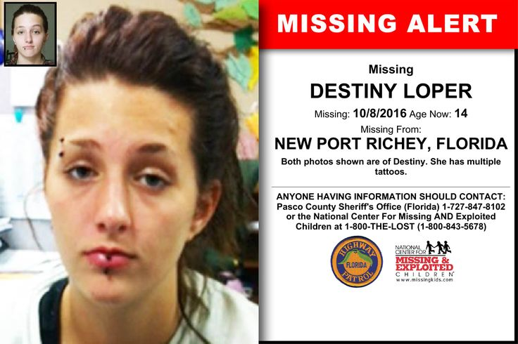 DESTINY LOPER, Age Now: 14, Missing: 10/08/2016. Missing From NEW PORT RICHEY, FL. ANYONE HAVING INFORMATION SHOULD CONTACT: Pasco County Sheriff's Office (Florida) 1-727-847-8102.