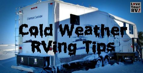 """Tips and Tricks for Cold Weather RVing - The typical RV is not at all designed for use in the snowy, icy northern climates. My Keystone Cougar fifth wheel has a sticker on the side proudly proclaiming """"Polar Package"""" hahaha, pure marketing hype. There is not a chance it would be useful in any """"polar"""" climate. http://www.loveyourrv.com/tips-tricks-cold-weather-rving/"""