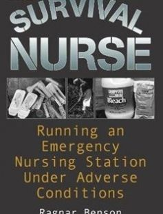 The Survival Nurse: Running An Emergency Nursing Station Under Adverse Conditions free download by Ragnar Benson ISBN: 9781581600759 with BooksBob. Fast and free eBooks download.  The post The Survival Nurse: Running An Emergency Nursing Station Under Adverse Conditions Free Download appeared first on Booksbob.com.