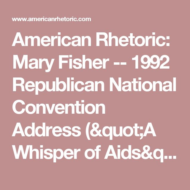 "American Rhetoric: Mary Fisher -- 1992 Republican National Convention  Address (""A Whisper of Aids"")"