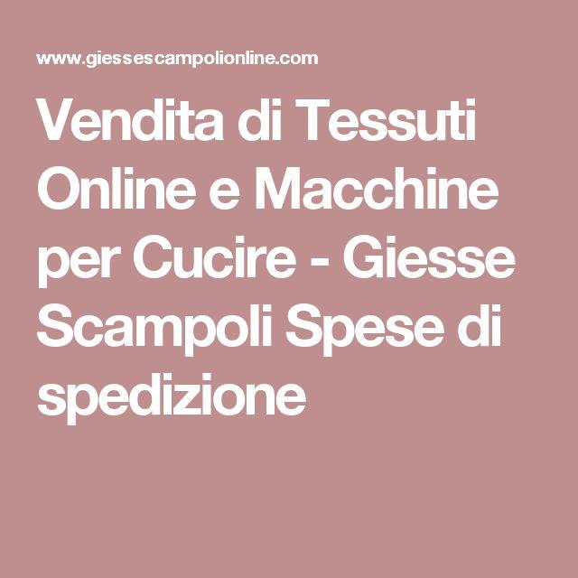 Vendita di Tessuti Online e Macchine per Cucire - Giesse Scampoli Spese di spedizione
