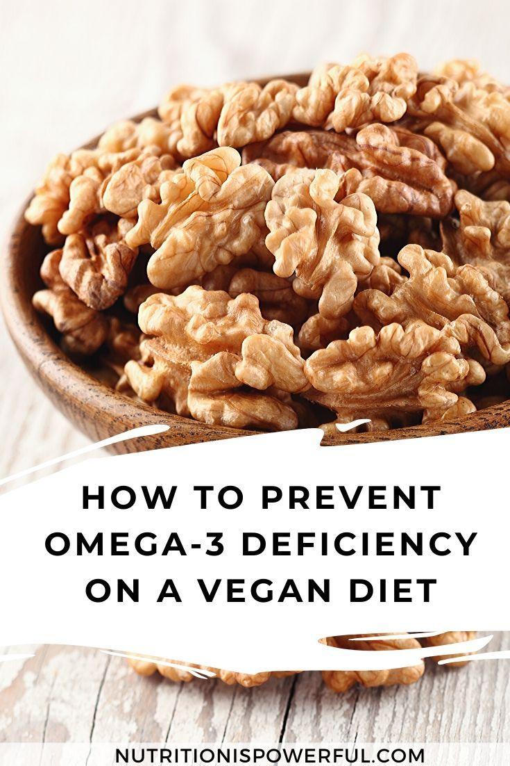 How To Prevent Omega 3 Deficiency On A Vegan Diet In 2020 Vegan Diet Calorie Intake Vegan