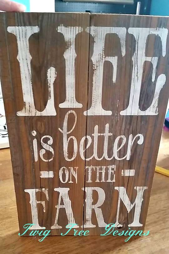Life is Better on the Farm on barn wood