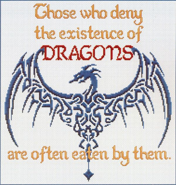 """""""Deny Dragons"""" Cross Stitch Pattern - - Valuable advice like this deserves to be immortalized in stitches: """"Those who deny the existence of DRAGONS are often eaten by them."""" This is a super choice for intermediate stitchers. The chart is printed on multiple pages, and some backstitching is required around the letters. Design measures 190 stitches wide by 200 stitches high. This is a pattern for counted cross stitch. It is not a complete kit. You must provide your own fabric and floss…"""