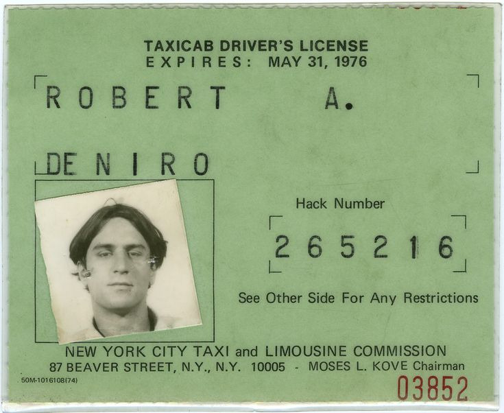 Robert De Niro's cab driver license. In order to get into character for the film Taxi Driver, he obtained his own hack license and would pick-up/drive customers around in New York City.