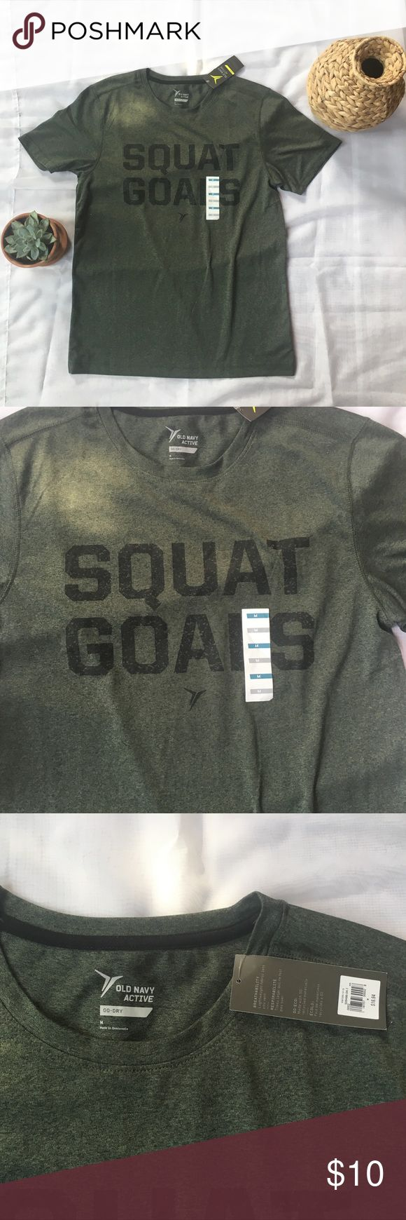 "NWT Mens Old Navy Active T Brand new. Old Navy Active men's workout graphic T. Says ""Squat Goals"". Olive green with black lettering. Size M but fits more like a small in my husbands opinion. Old Navy Shirts Tees - Short Sleeve"