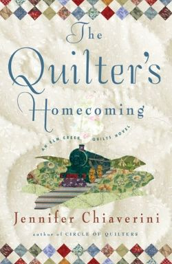 The Quilter's Homecoming | Books | Elm Creek Quilts | Jennifer Chiaverini | NEW YORK TIMES Bestselling Author of the Elm Creek Quilts Novels