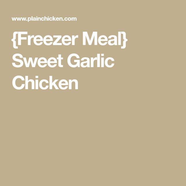 {Freezer Meal} Sweet Garlic Chicken