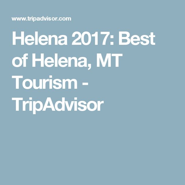 Helena 2017: Best of Helena, MT Tourism - TripAdvisor