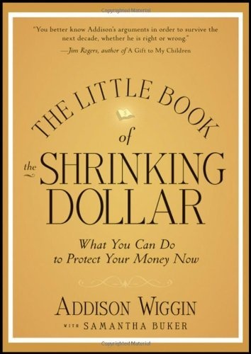 The Little Book of the Shrinking Dollar: What You Can Do to Protect Your Money Now (Little Books. Big Profits) by Addison Wiggin, http://www.amazon.com/dp/1118245253/ref=cm_sw_r_pi_dp_S74Tqb1QNSF9G